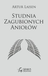 Studnia Zagubionych Aniołów [Artur  Laisen] - ebook