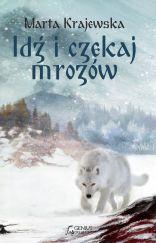 Idź i czekaj mrozów [Marta  Krajewska] - ebook